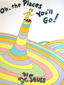 "Dr. Seuss book titled ""Oh, the Places You'll Go!"""